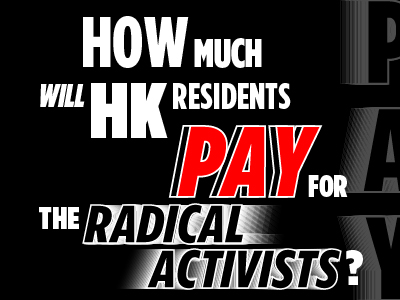 Posters: How much will HK residents pay for the radical activists?