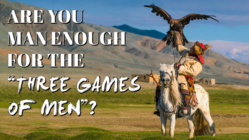 Are you man enough for the 'Three Games of Men'?