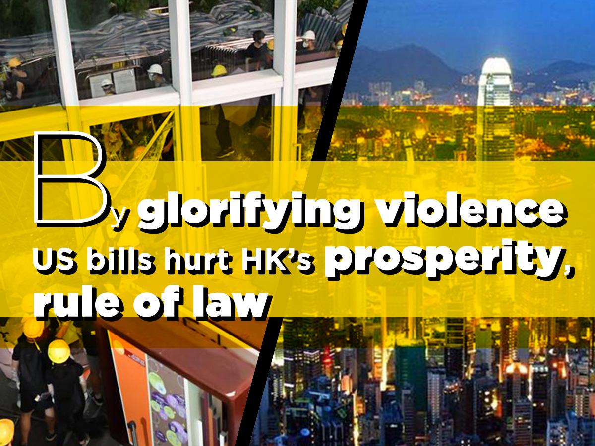 By glorifying violence US bills hurt HK's prosperity, rule of law