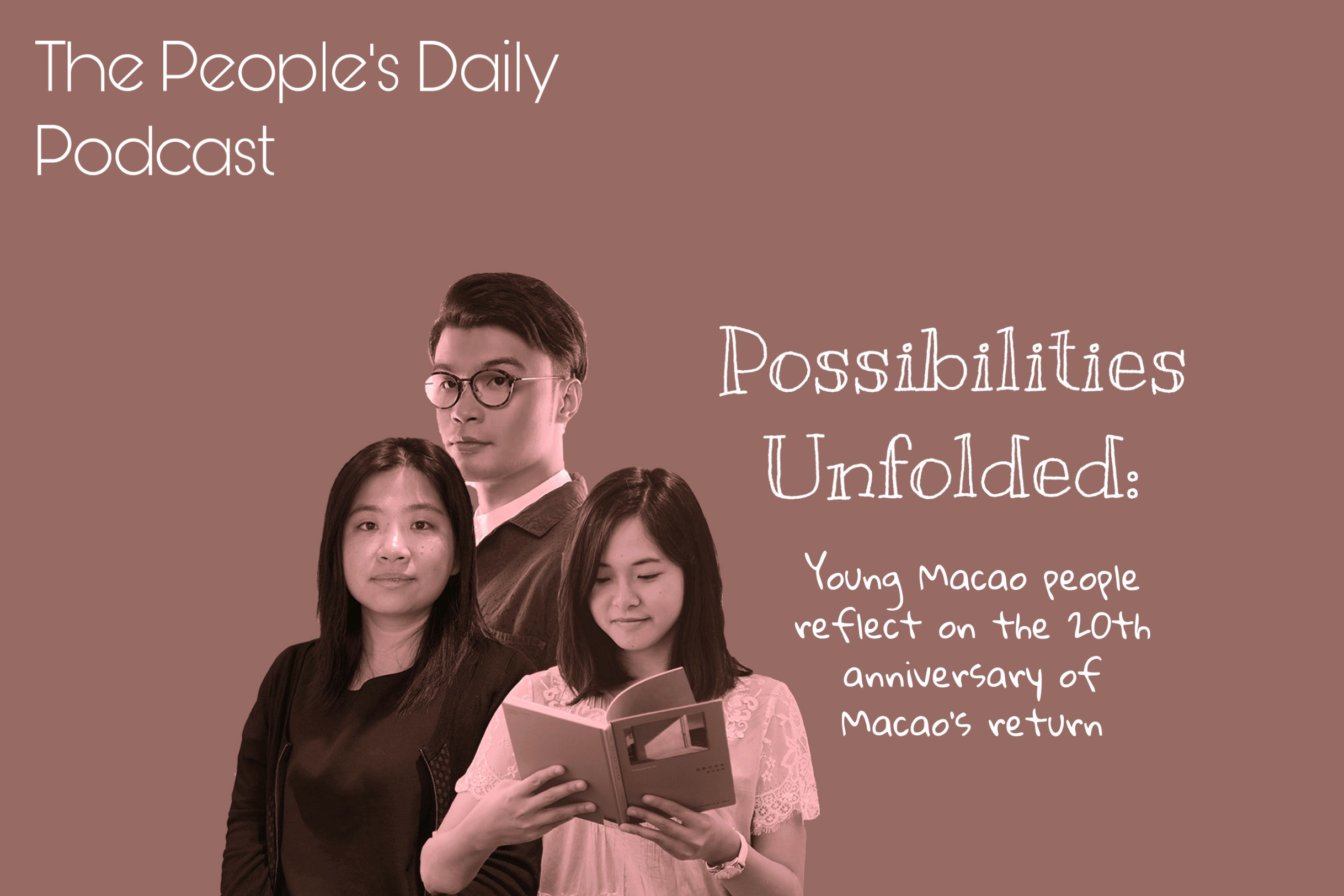 Possibilities unfolded: Young Macao people reflect on the anniversary of Macao's return
