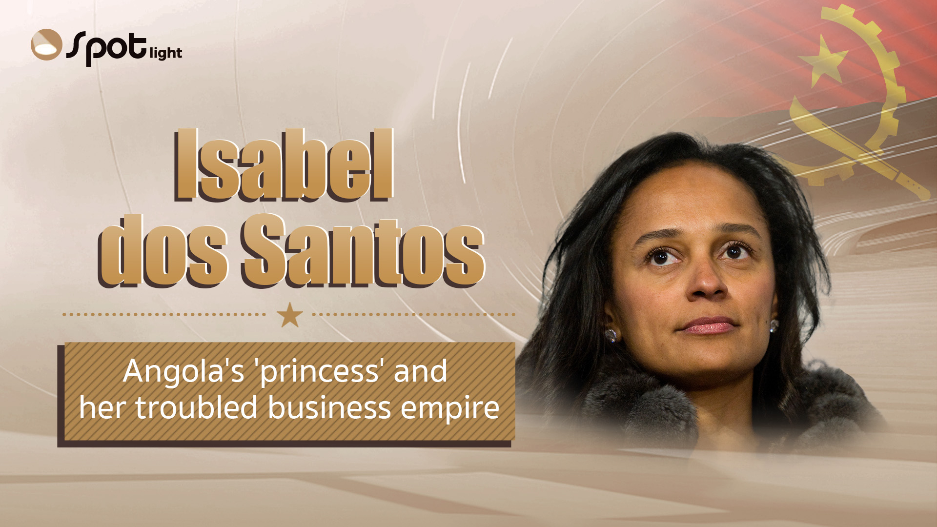 Isabel dos Santos, Angola's 'princess' and her troubled business empire