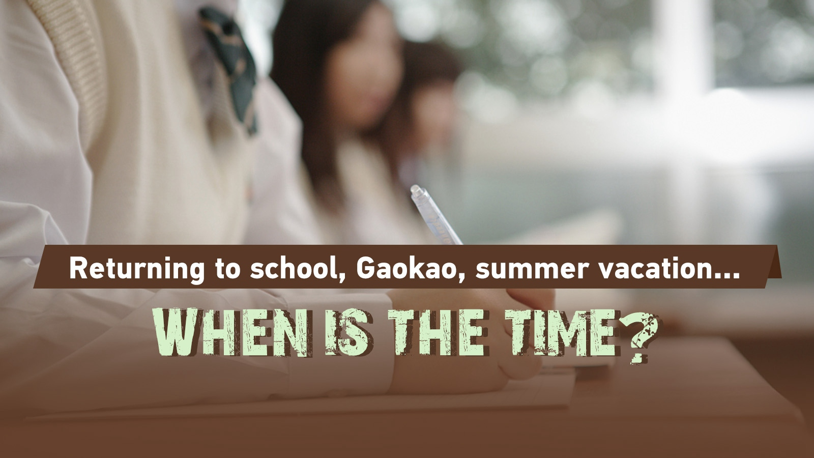 Returning to school, Gaokao & summer vacation: When is the right time?