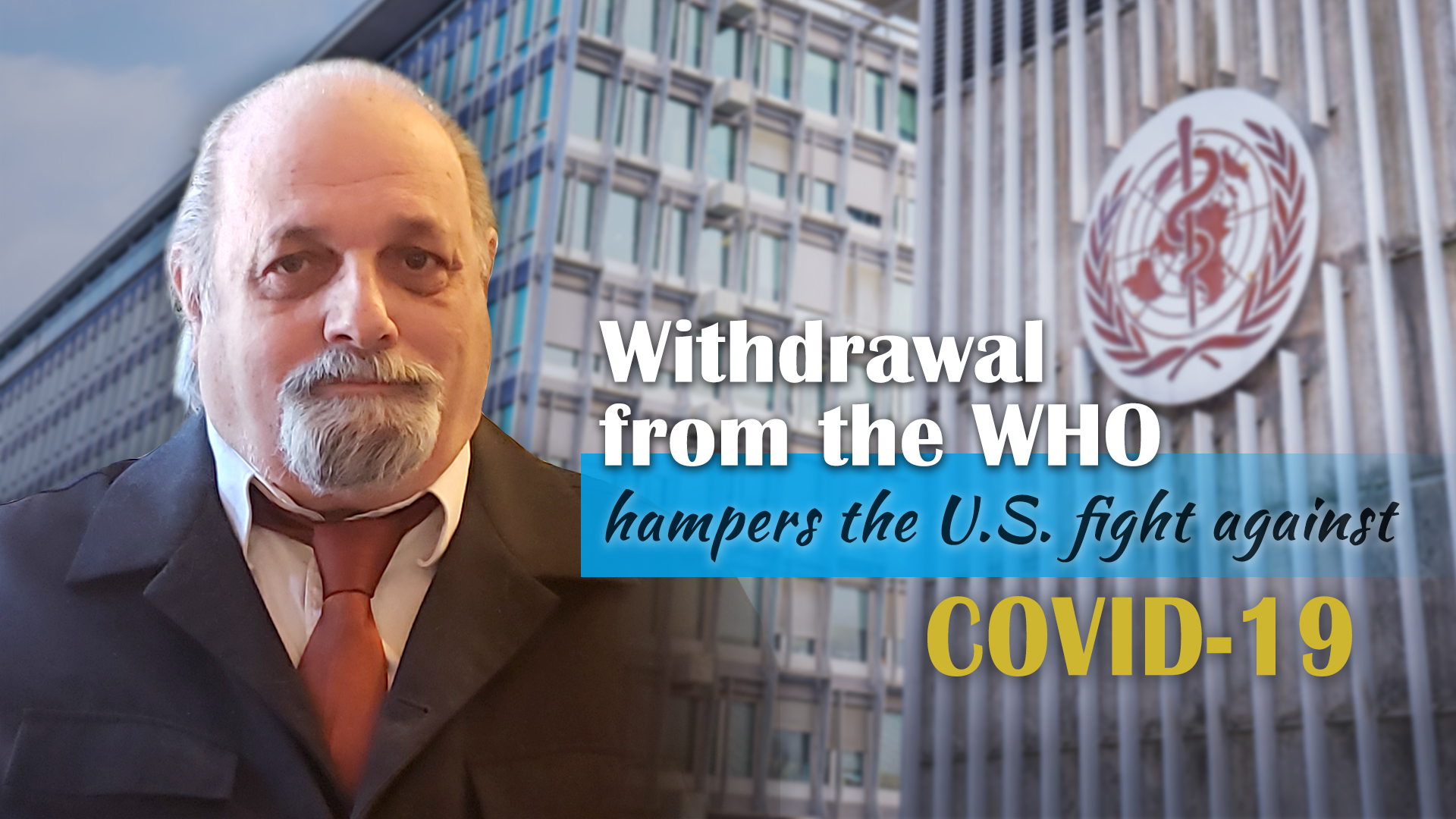 Withdrawal from the WHO hampers the US fight against COVID-19