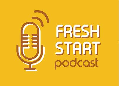 Fresh Start: Podcast News (8/5/2018 Sun.)