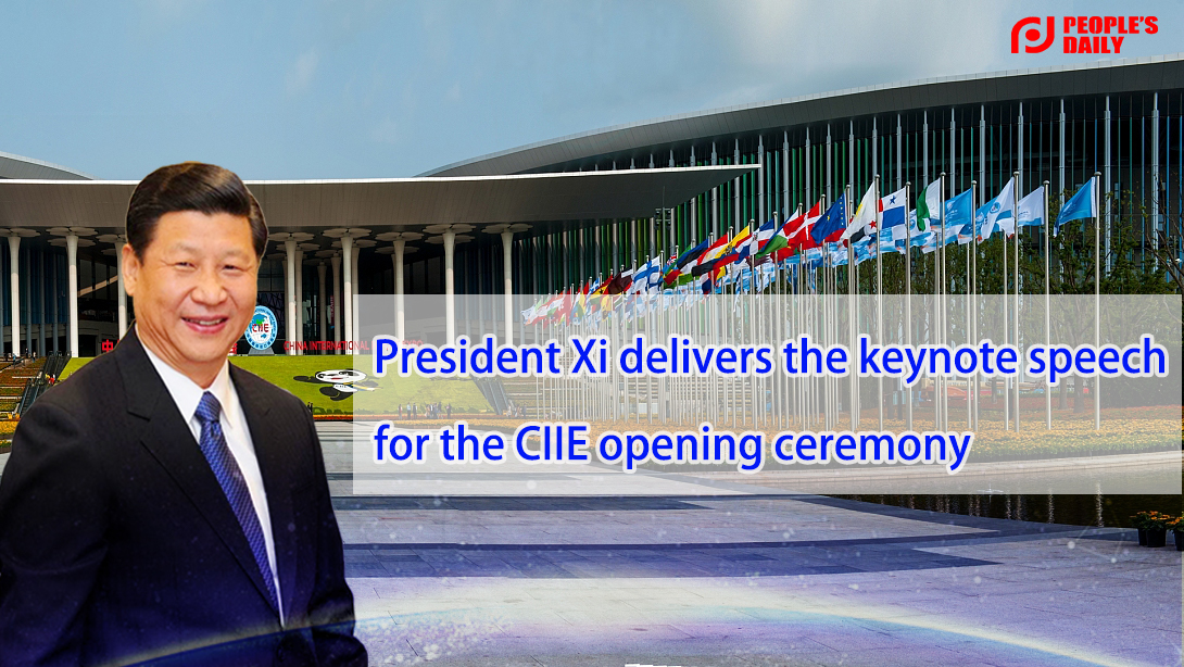 President Xi's keynote speech at the opening ceremony of CIIE