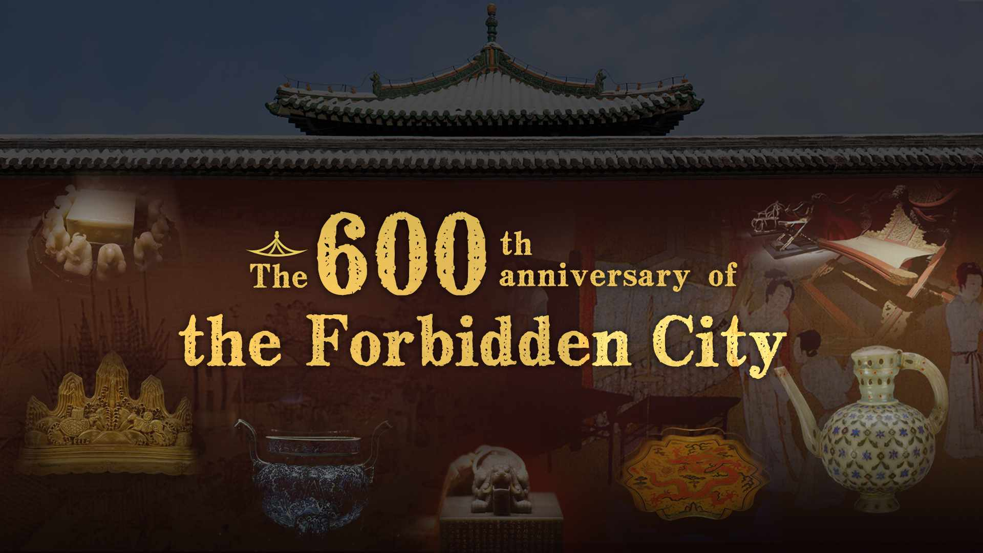 China's Forbidden City to host series of exhibitions to celebrate its 600th anniversary