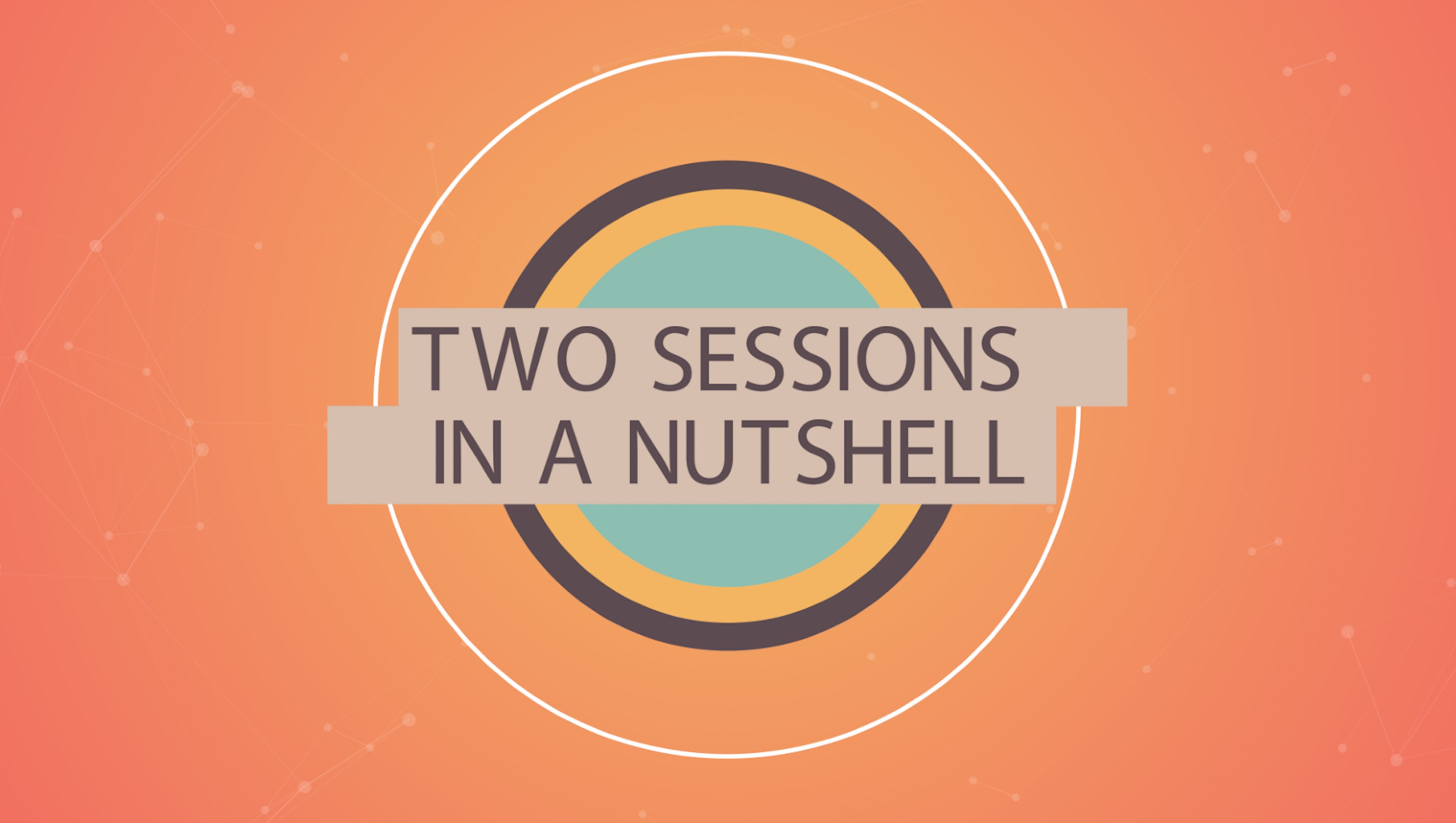 Two Sessions in a Nutshell Episode 7: High tech tops the agenda