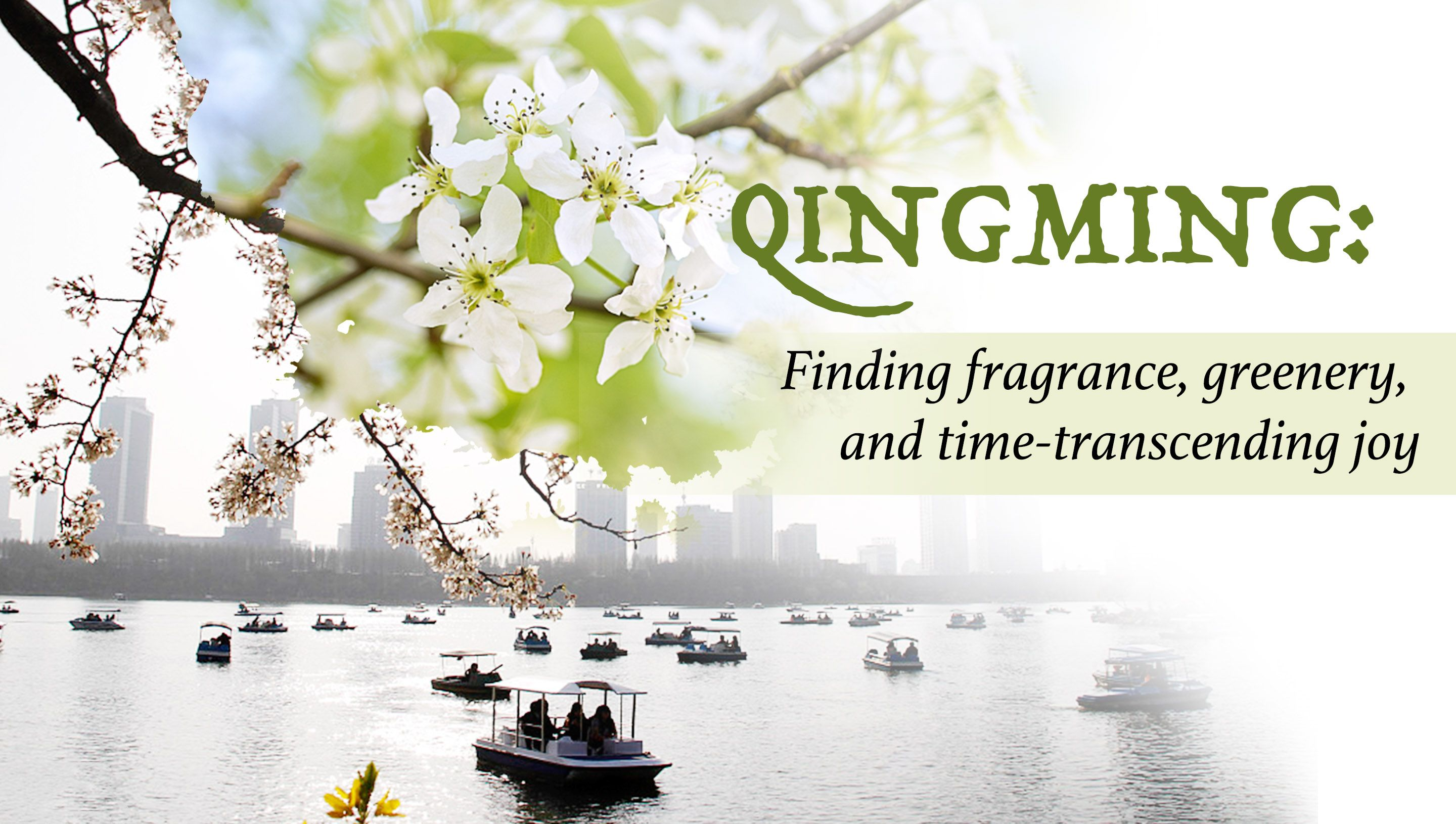 Qingming: Finding fragrance, greenery and time-transcending joy