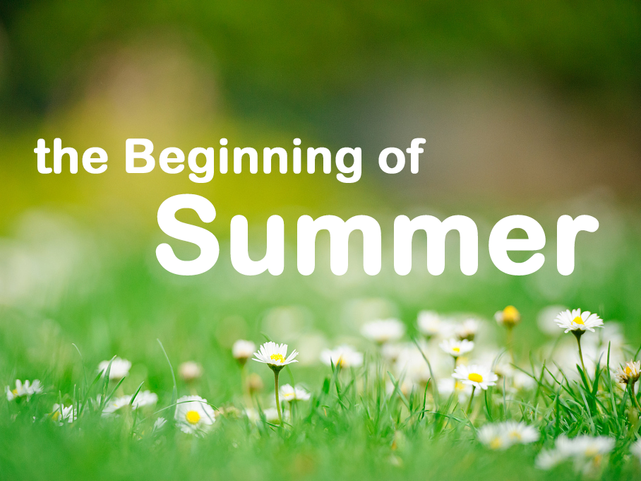 5 things you may not know about the Beginning of Summer