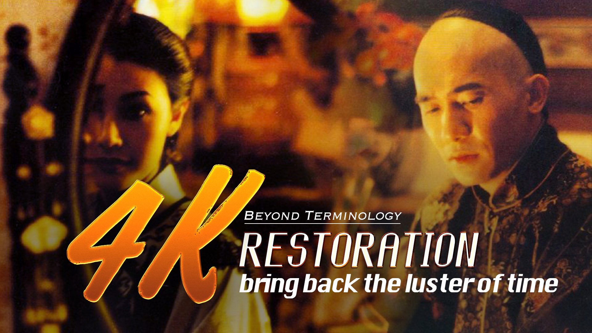 Beyond Terminology: 4K restoration brings back the luster of time